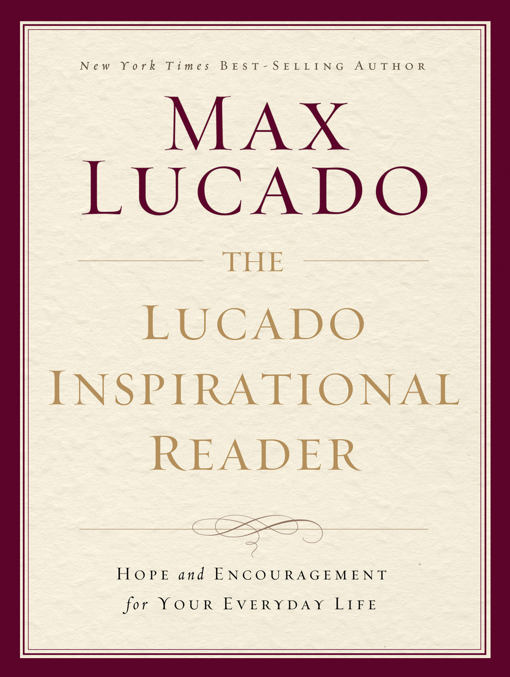 The Lucado Inspirational Reader By: Max Lucado