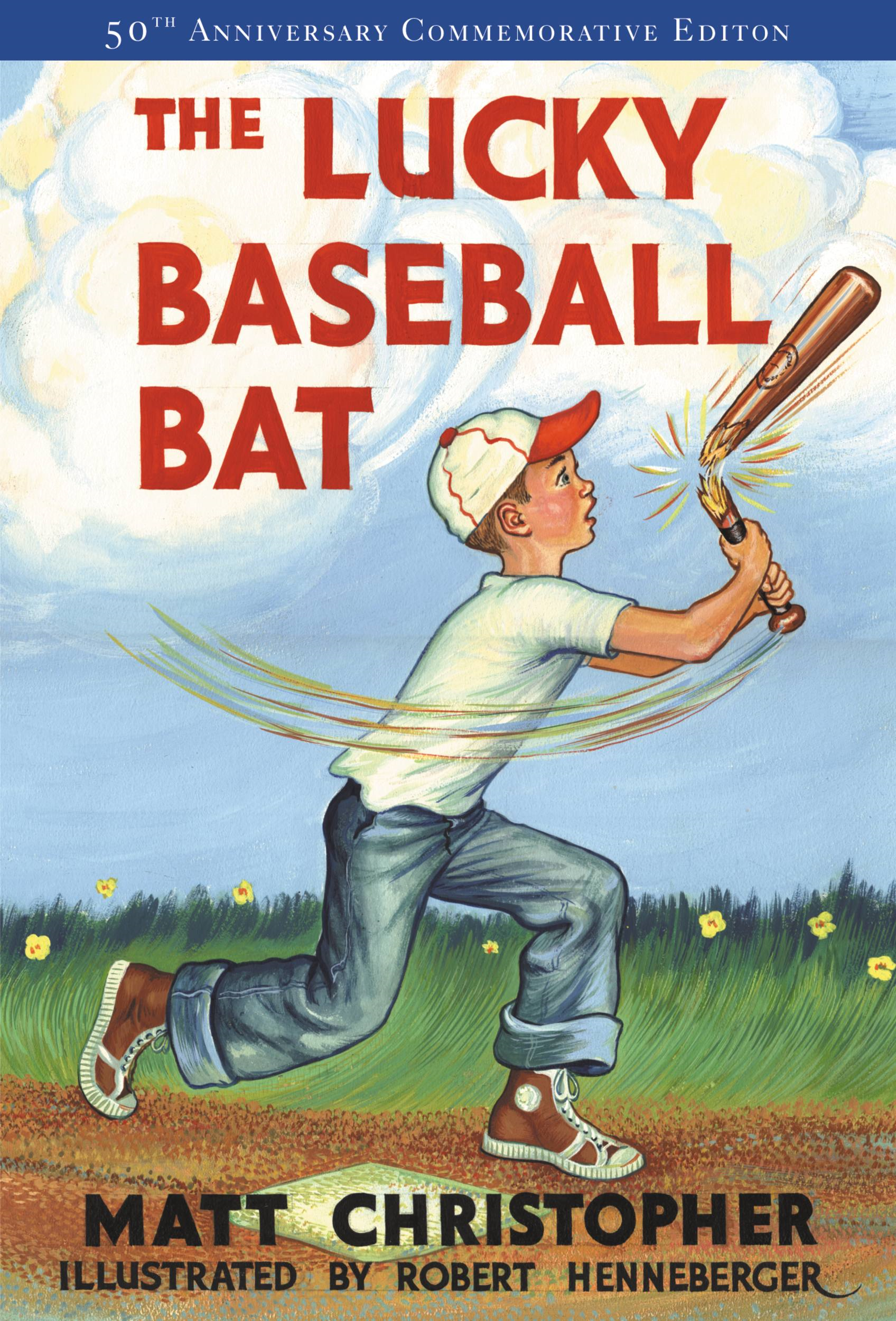 The Lucky Baseball Bat By: Matt Christopher,Robert Henneberger