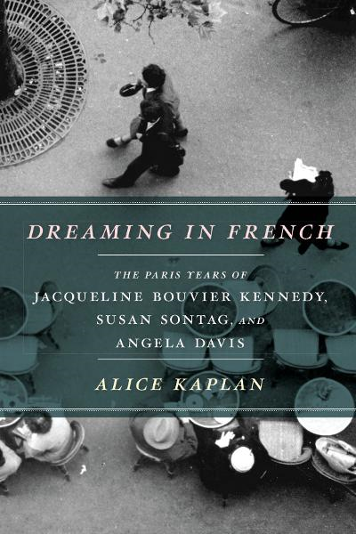 Dreaming in French By: Alice Kaplan