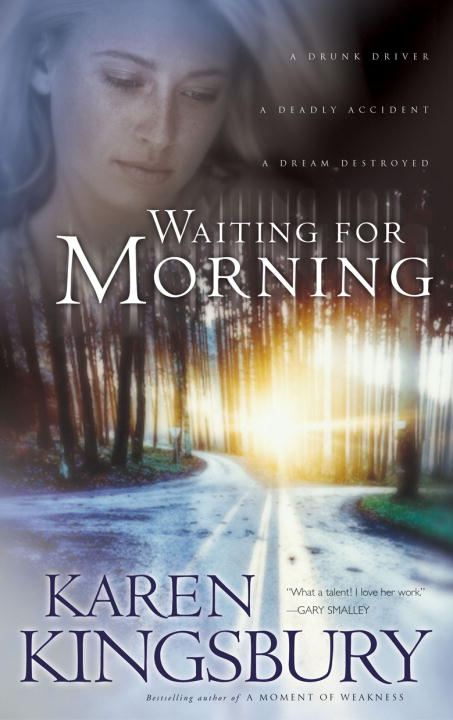 Waiting for Morning By: Karen Kingsbury