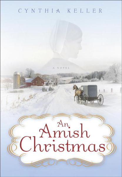 An Amish Christmas By: Cynthia Keller