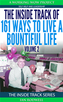 The Inside Track Of 161 Ways To Live A Bountiful Life Volume 2