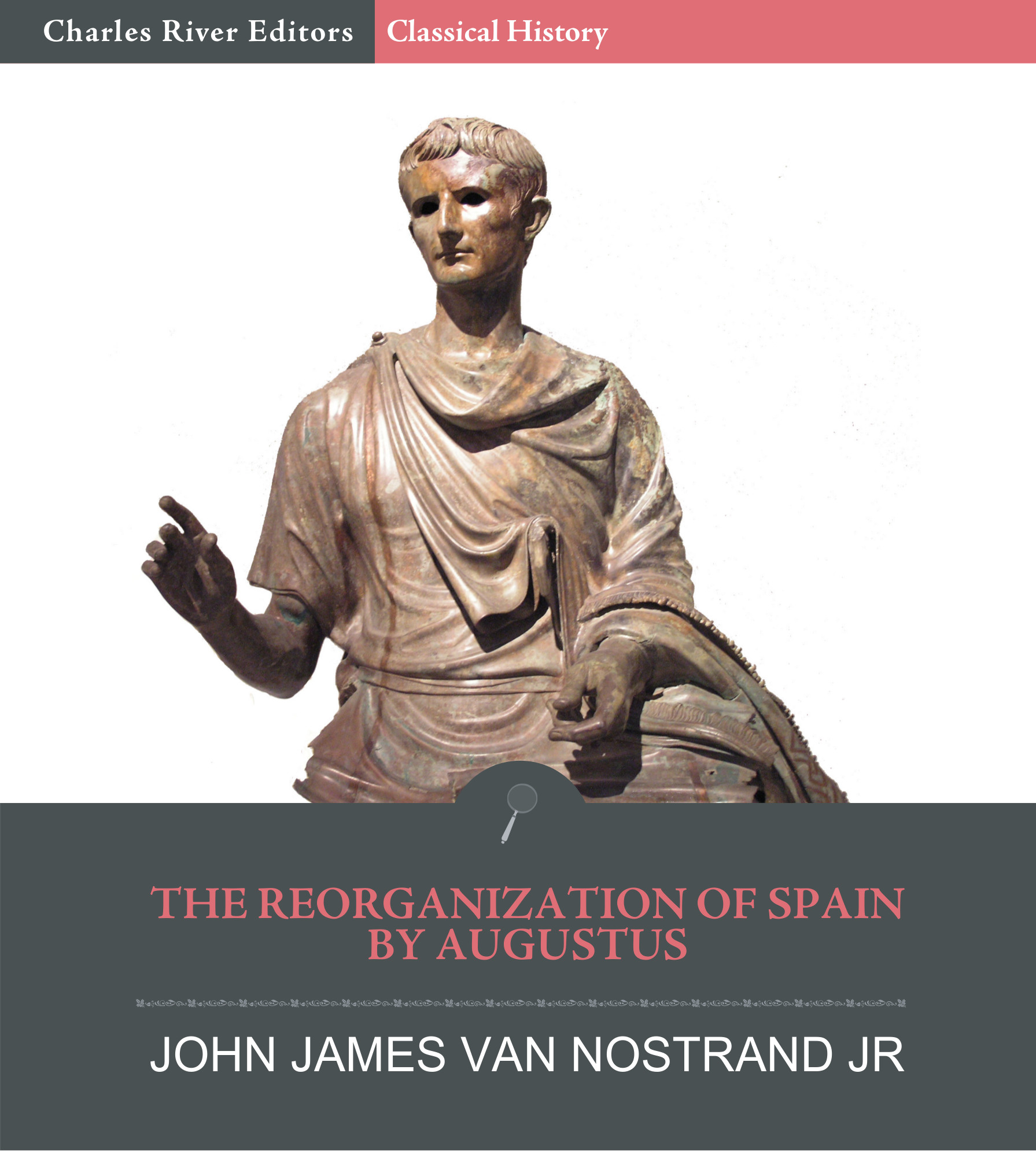 The Reorginzation of Spain by Augustus