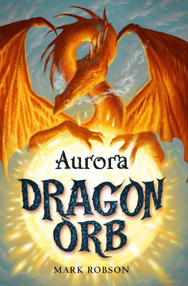 Dragon Orb: Aurora By: Mark Robson