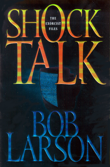 Shock Talk By: Bob Larson