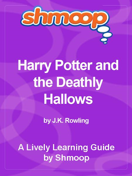 Shmoop Bestsellers Guide: Harry Potter and the Deathly Hallows By: Shmoop