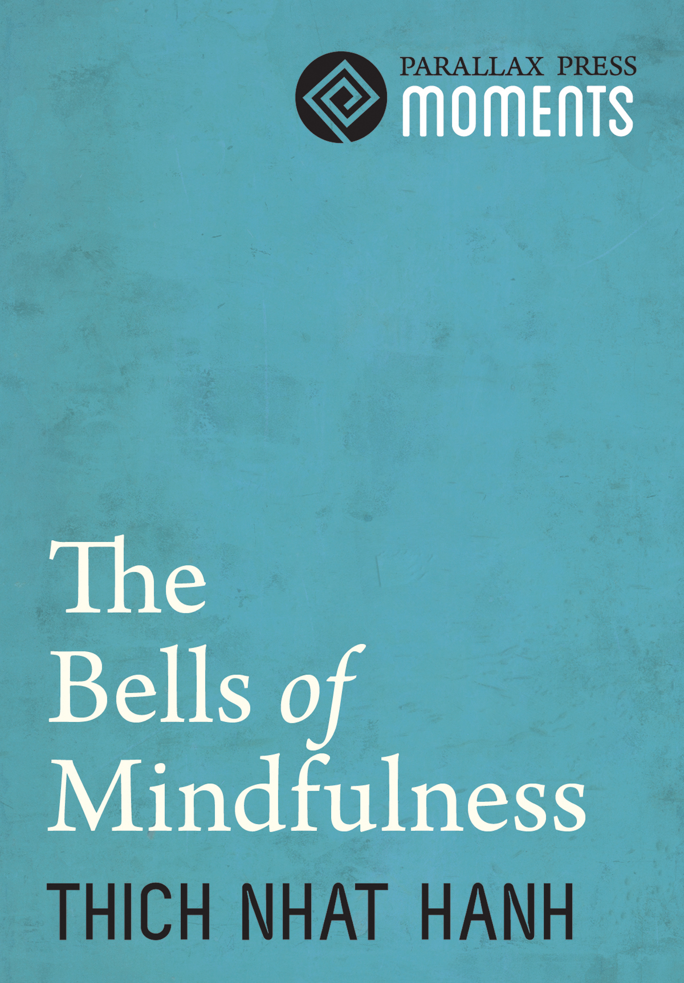 The Bells of Mindfulness By: Thich Nhat Hanh