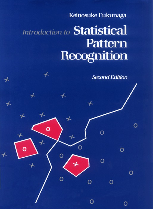 Introduction to Statistical Pattern Recognition By: Keinosuke Fukunaga