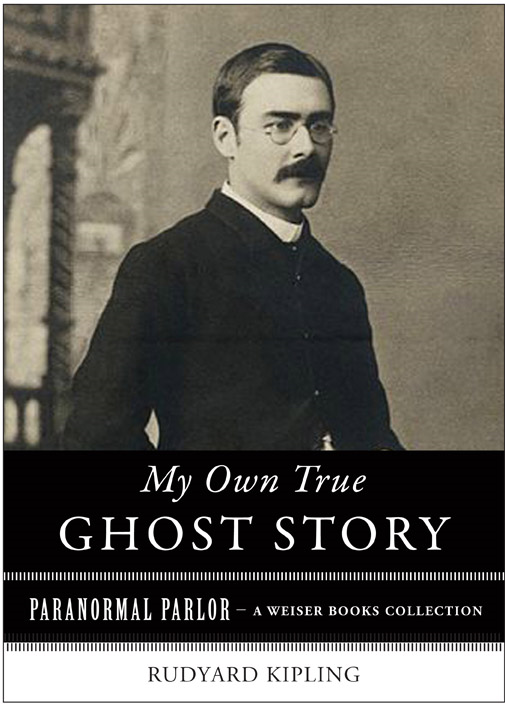 My Own True Ghost Story By: Kipling, Rudyard,Ventura, Varla