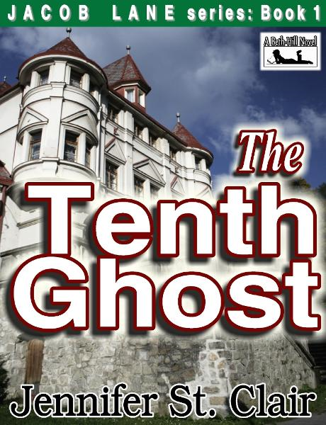 A Beth-Hill Novel: Jacob Lane Series Book 1: The Tenth Ghost