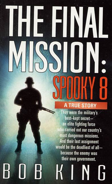 The Final Mission: Spooky 8 By: Bob King