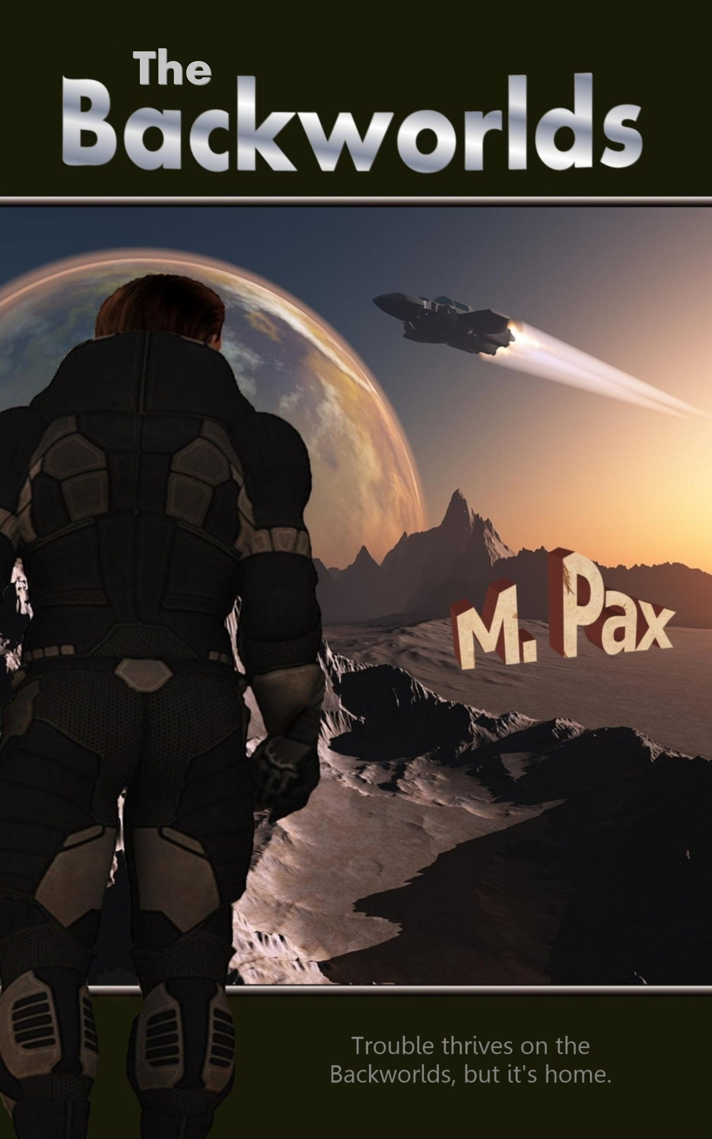The Backworlds By: M. Pax