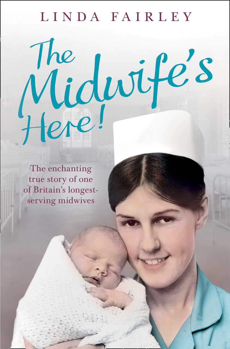 The Midwife's Here!: The Enchanting True Story of One of Britain's Longest Serving Midwives