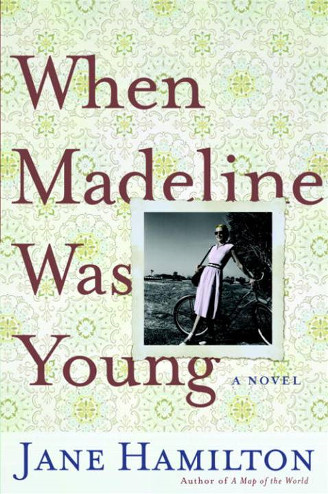 When Madeline Was Young By: Jane Hamilton
