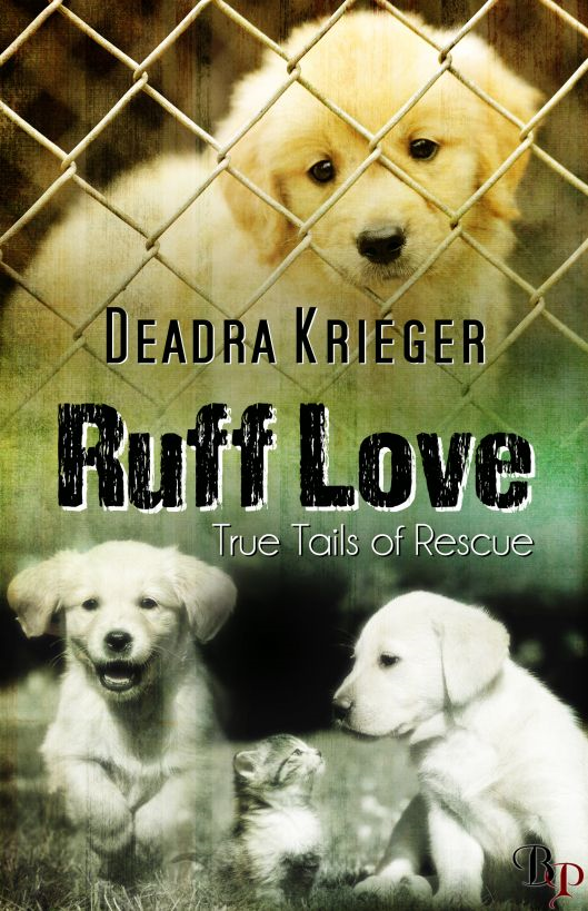 Ruff Love: True Tails of Rescue