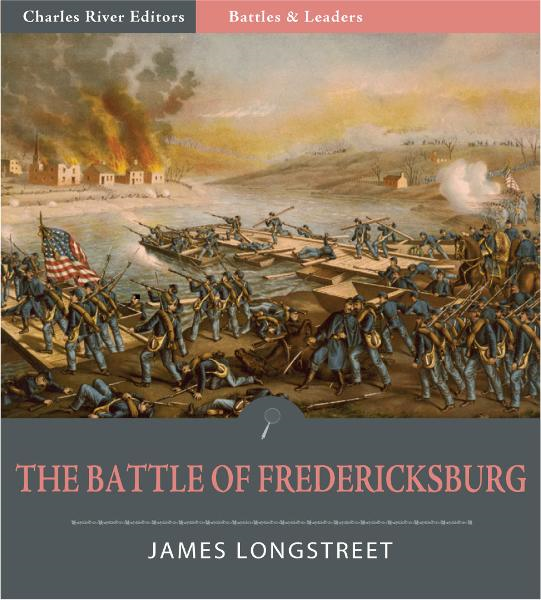 Battles and Leaders of the Civil War: The Battle of Fredericksburg