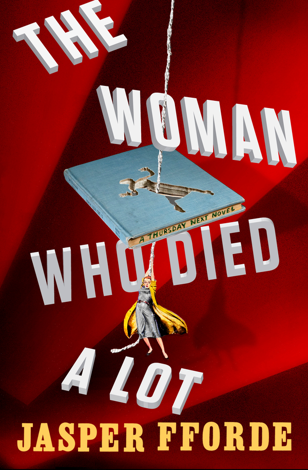 The Woman Who Died A Lot By: Jasper Fforde