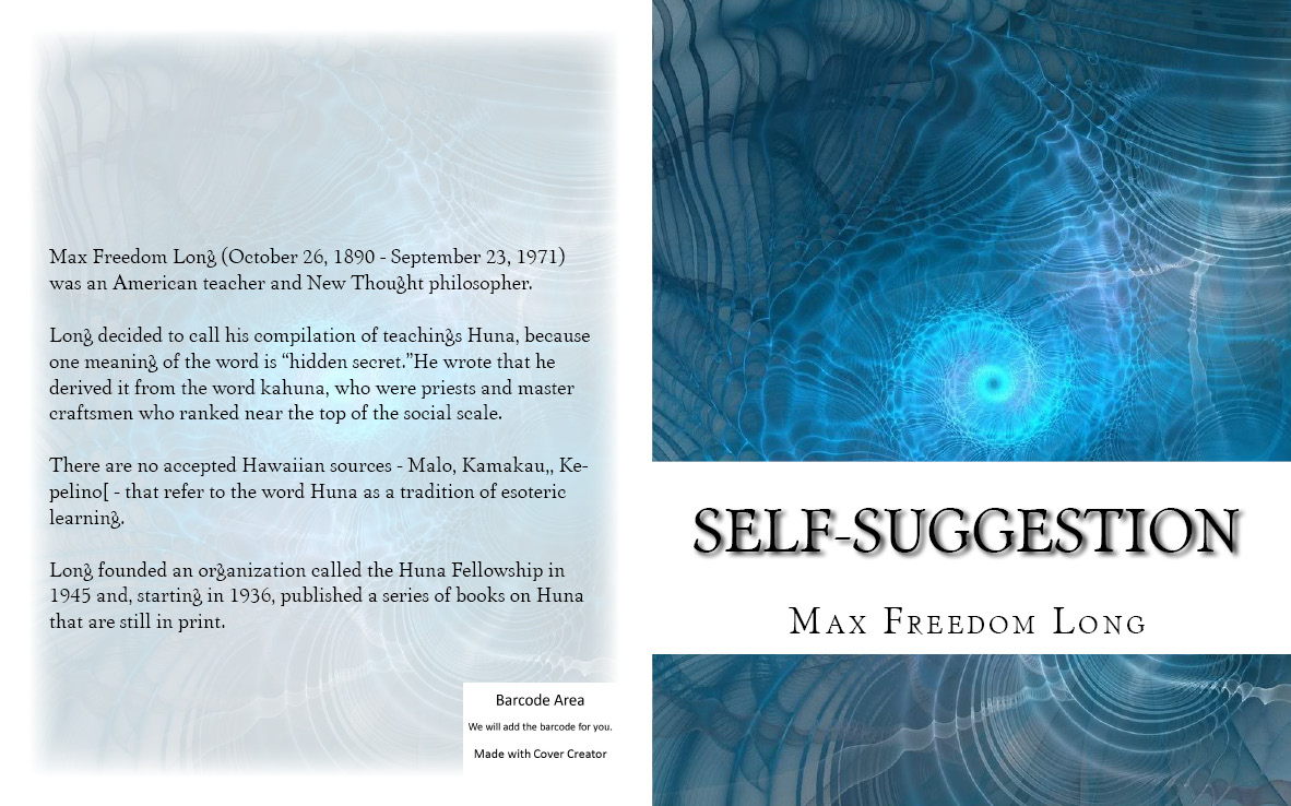 Self-Suggestion: and the New Huna Theory of Mesmerism and Hypnosis