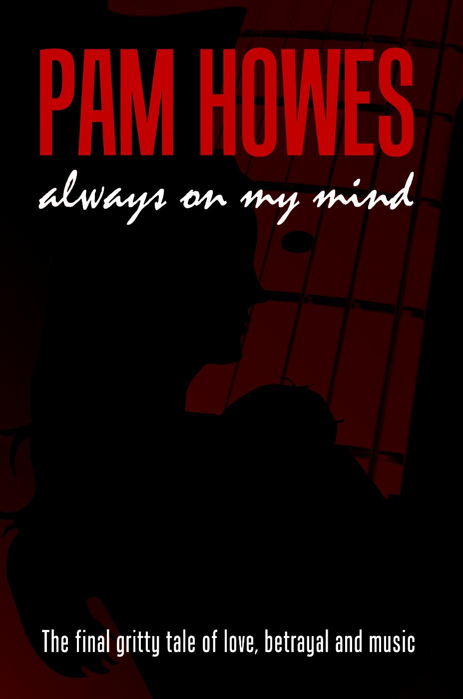 Always On My Mind (Pam Howes Rock'n'Roll Romance Series, #3)