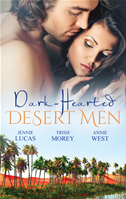 Dark-Hearted Desert Men/tamed: The Barbarian King/forbidden: The Sheikh's Virgin/scandal: His Majesty's Love-Child: