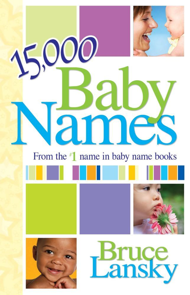 15,000+ Baby Names By: Bruce Lansky