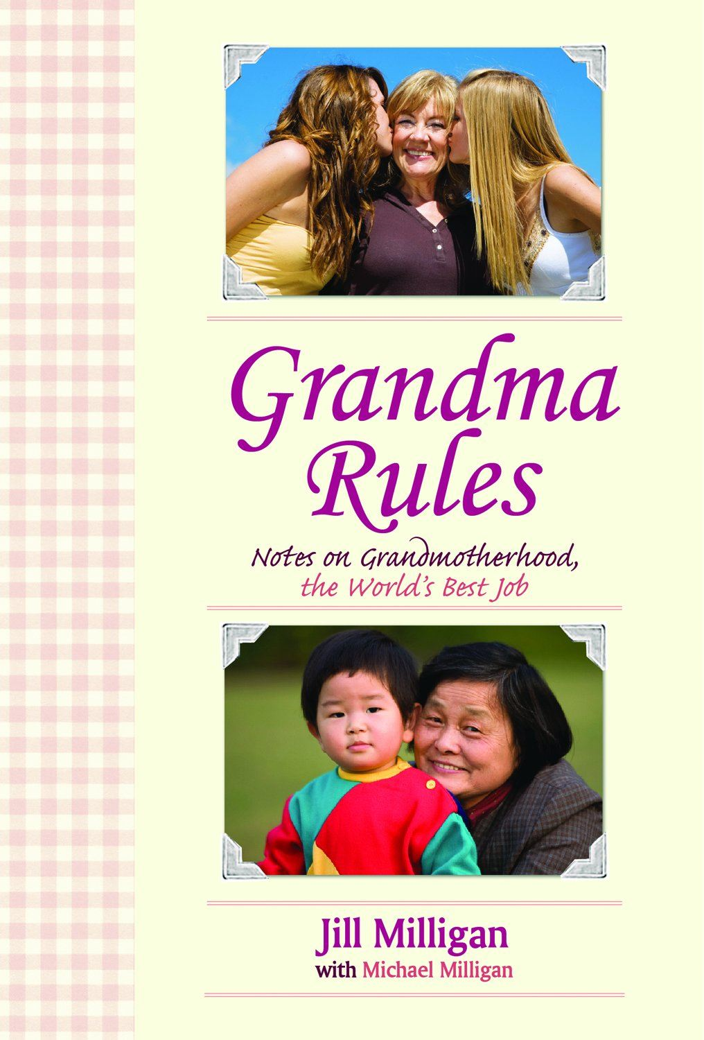 Grandma Rules: Notes on Grandmotherhood, the World's Best Job