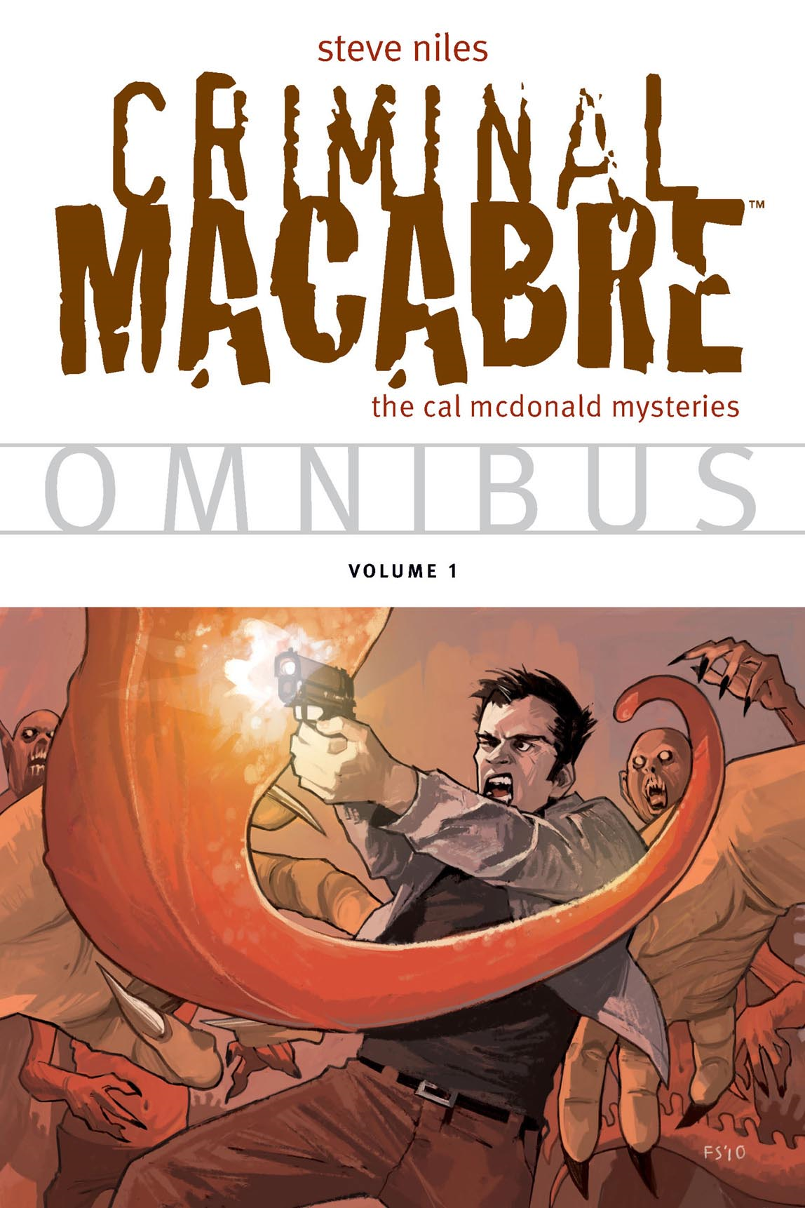 Criminal Macabre Omnibus  Volume 1 By: Steve Niles, Ben Templesmith (Artist), Kelley Jones (Artist), Fiona Staples (Cover Artist), Michelle Madsen (Colorist)