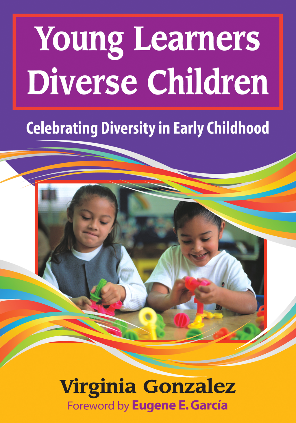 Young Learners, Diverse Children By: