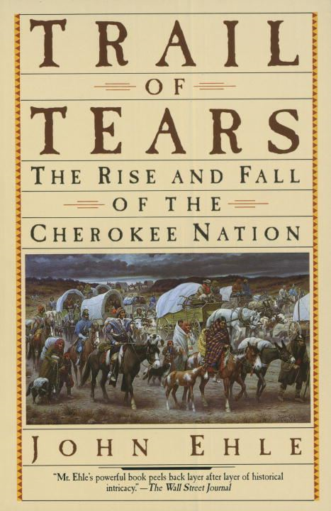Trail of Tears By: John Ehle