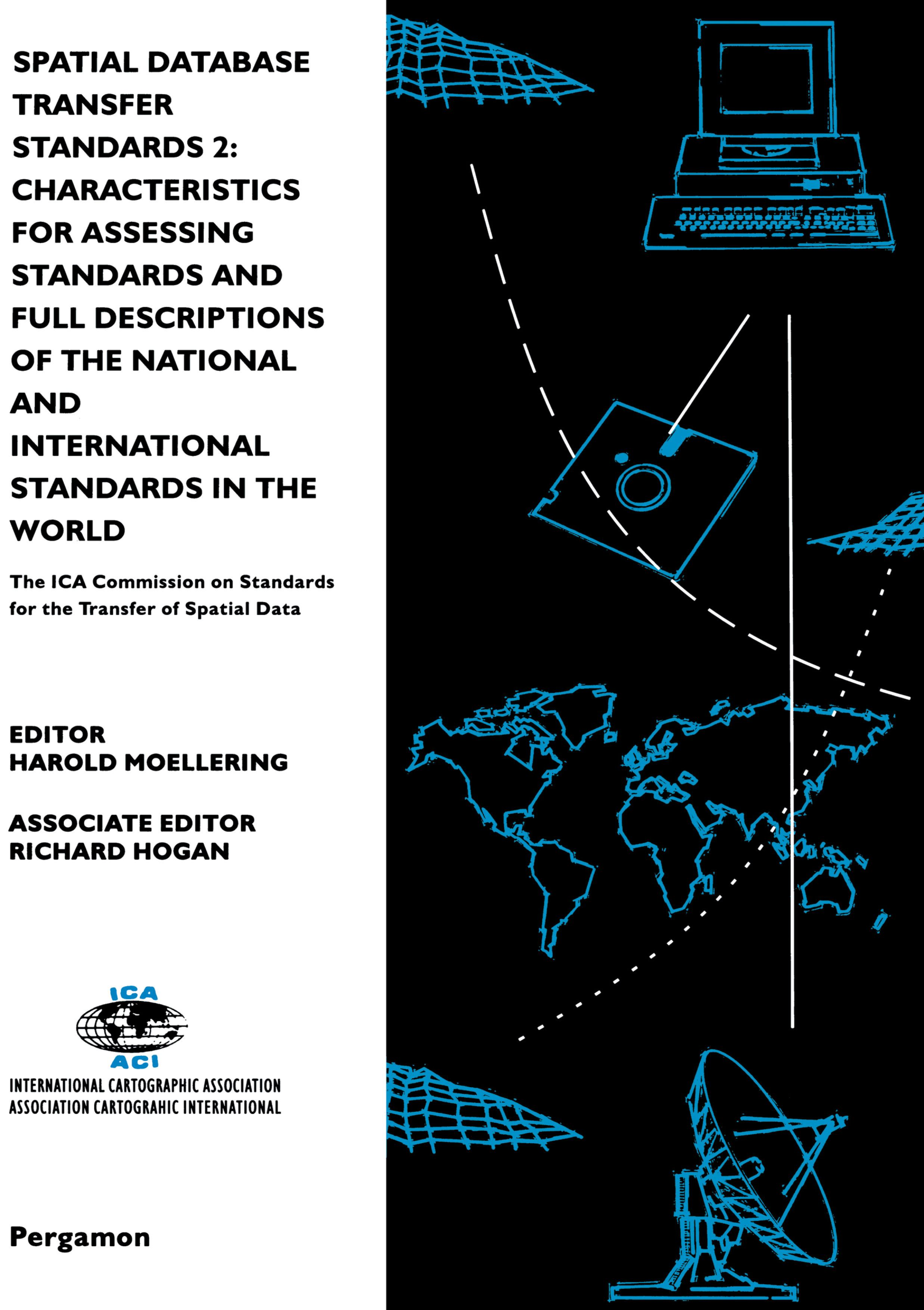 Spatial Database Transfer Standards 2: Characteristics for Assessing Standards and Full Descriptions of the National and International Standards in th