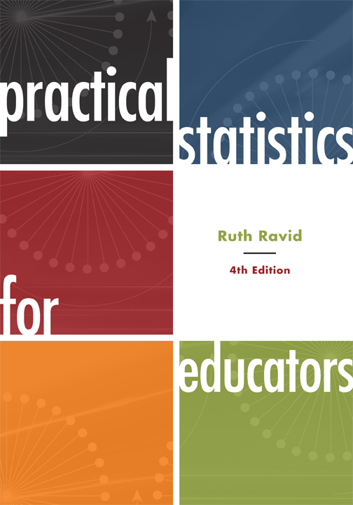 Practical Statistics for Educators By: Ruth Ravid