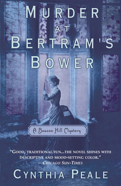MURDER AT BERTRAM'S BOWER By: Cynthia Peale