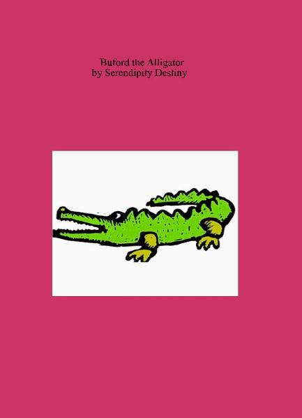Buford the Alligator By: Serendipity Destiny