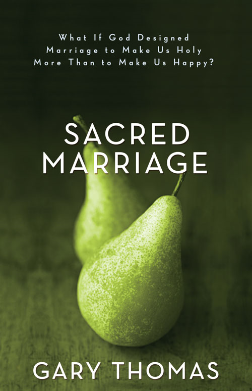 Sacred Marriage By: Gary   Thomas