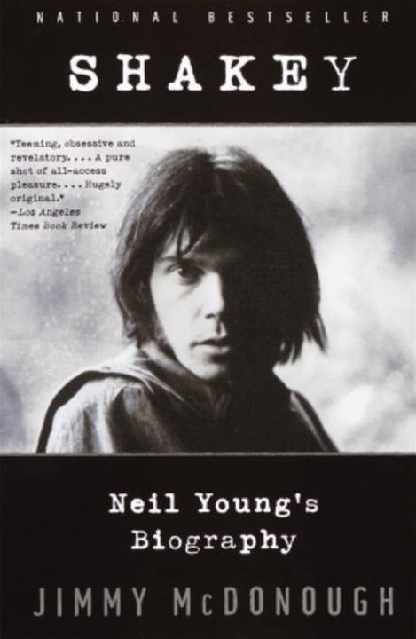 Shakey: Neil Young's Biography By: Jimmy McDonough