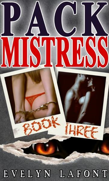 Pack Mistress #3 (Quick 'n' Dirty Erotic Paranormal Romance)