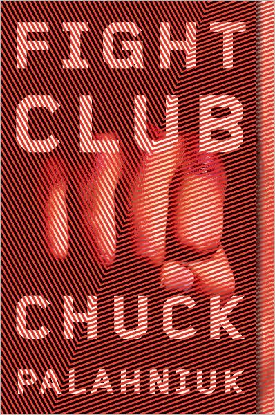 Fight Club: A Novel By: Chuck Palahniuk