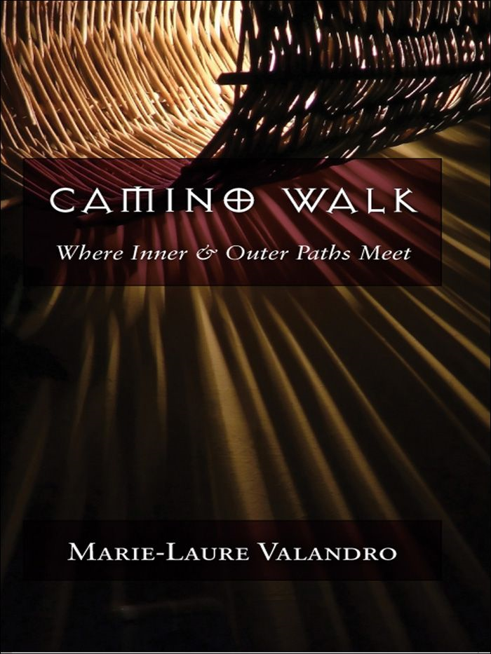 Camino Walk By: Marie-Laure Valandro