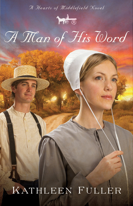 A Man of His Word By: Kathleen Fuller