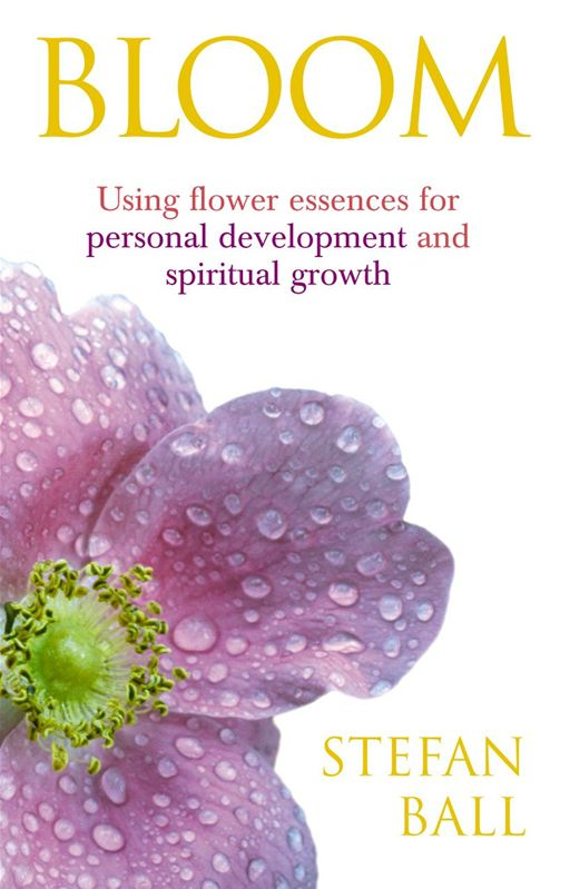 Bloom Using flower essences for personal development and spiritual growth