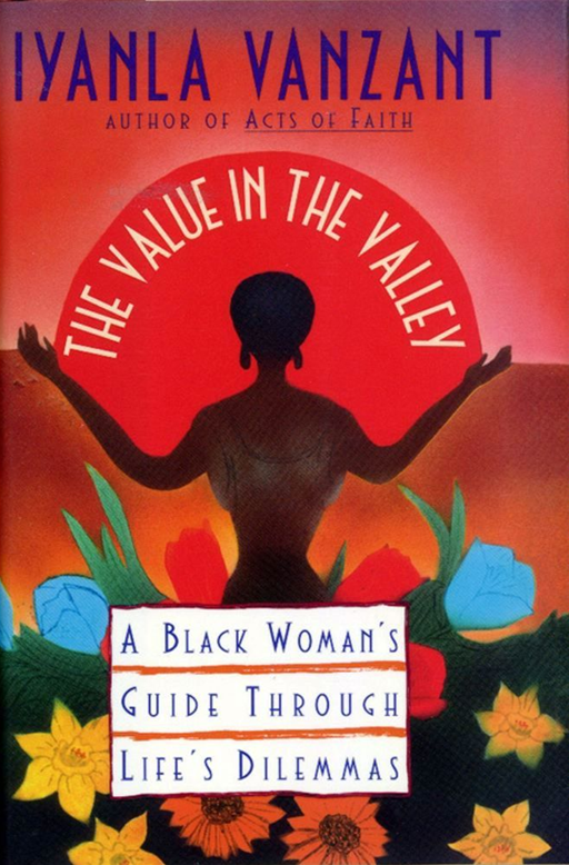 Value in the Valley By: Iyanla Vanzant
