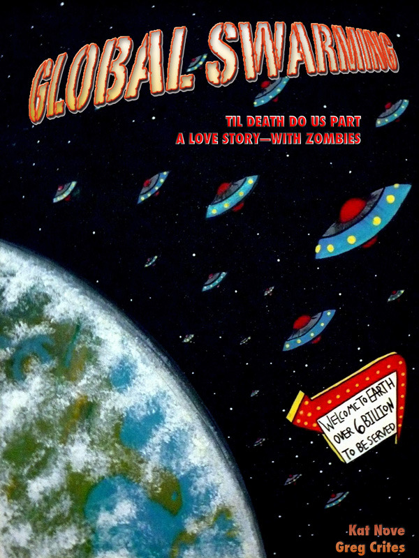 Global Swarming: Til Death Do Us Part. A Love Story With Zombies By: Greg Crites