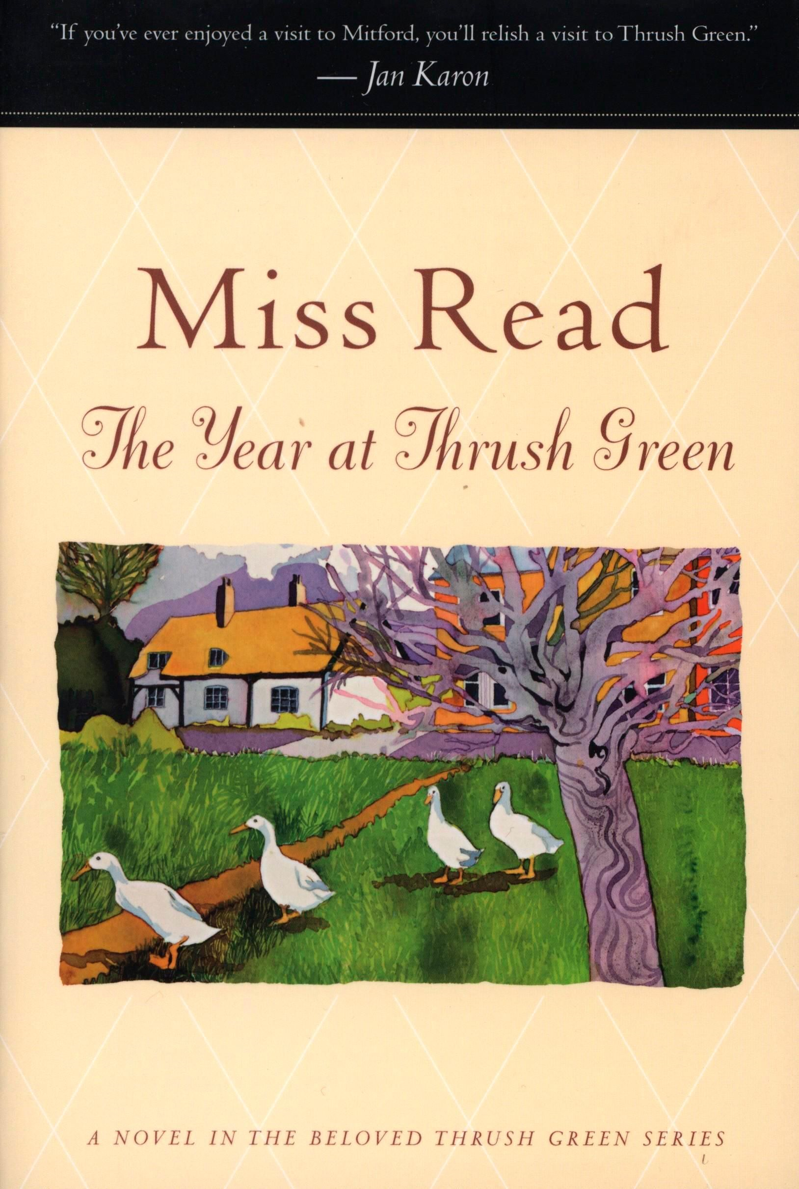 The Year at Thrush Green By: Miss Read