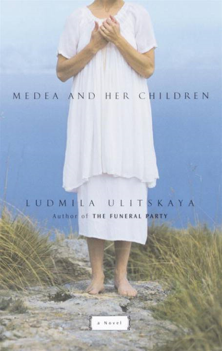 Medea and Her Children By: Ludmila Ulitskaya