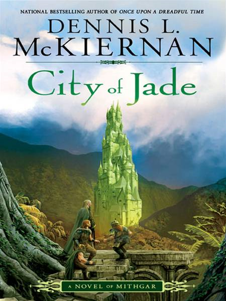 City of Jade: A Novel of Mithgar By: Dennis L. McKiernan