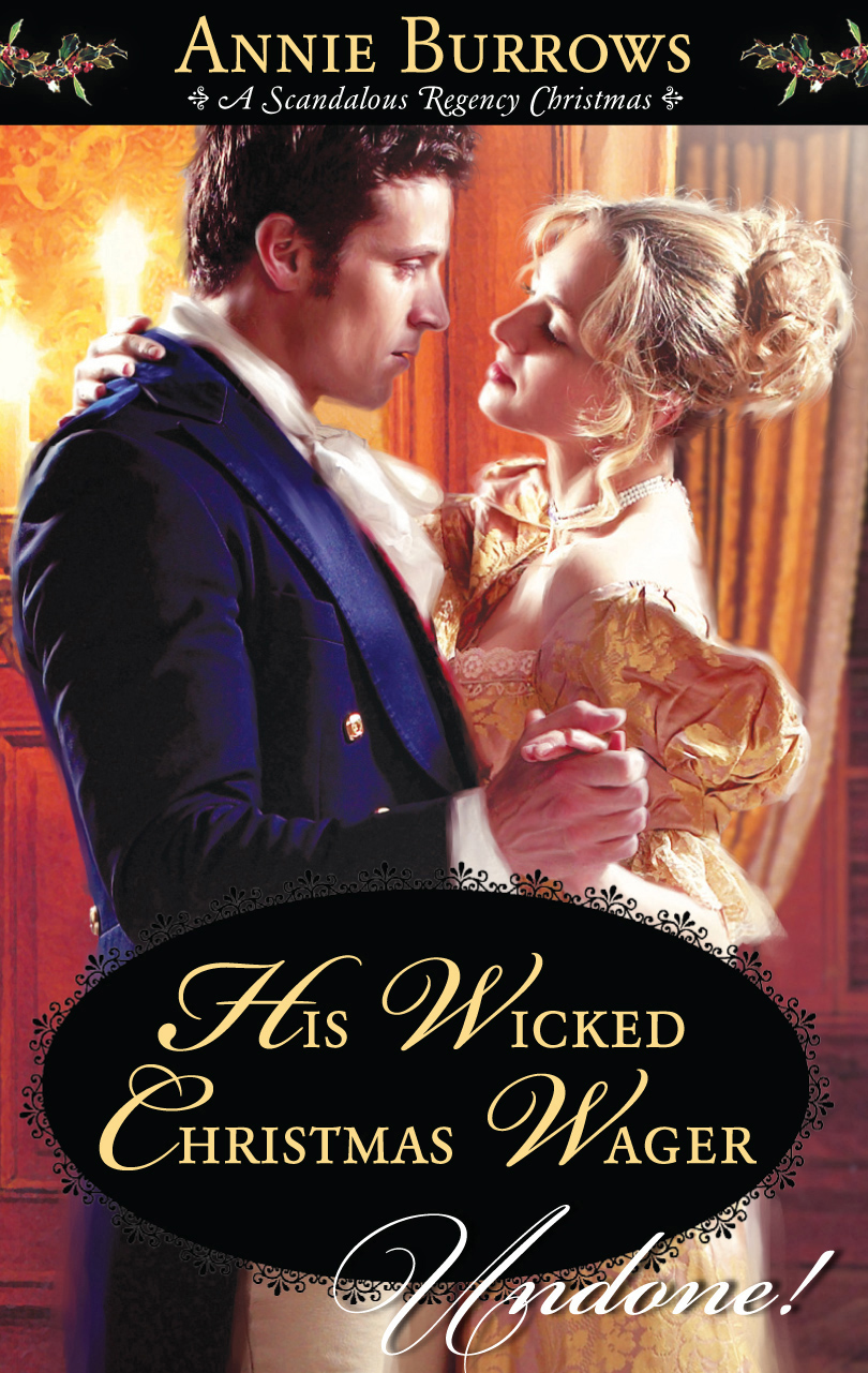 His Wicked Christmas Wager By: Annie Burrows