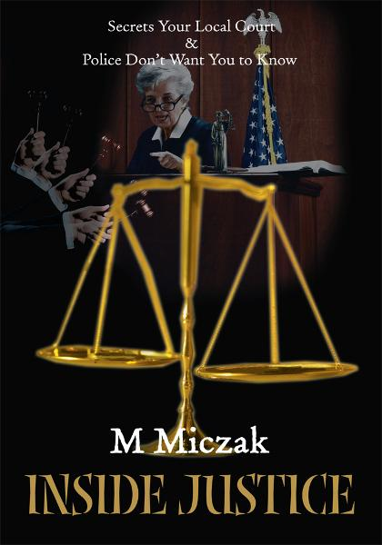 Inside Justice By: M Miczak