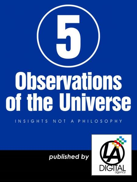 5 Observations of the Universe By: Don Lokke Jr