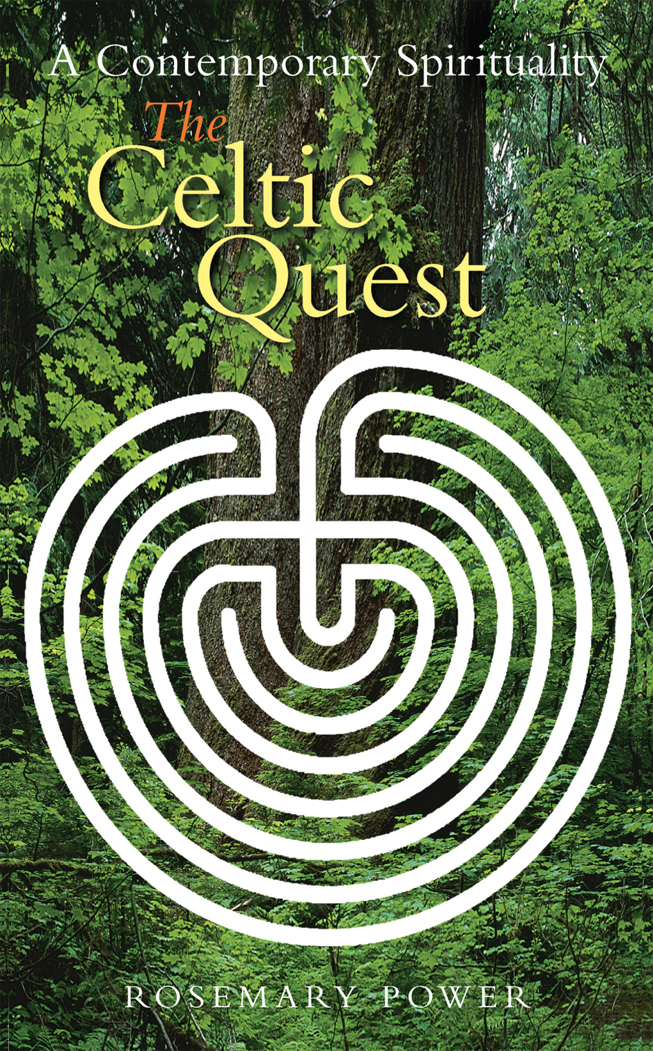 The Celtic Quest: A Contemporary Celtic Spirituality