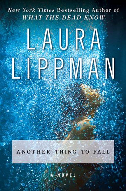 Another Thing to Fall By: Laura Lippman